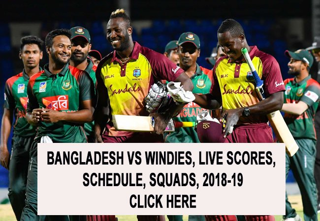 Bangladesh vs Windies, Live Scores, Schedule