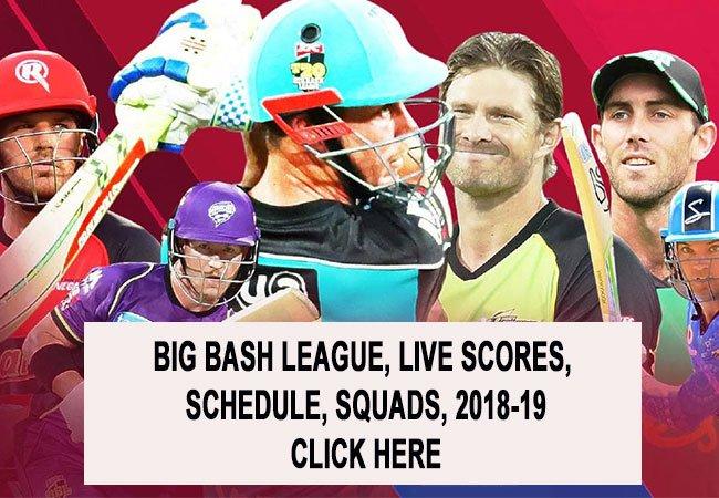 BIG BASH LEAGUE, LIVE SCORES, SCHEDULE, SQUADS, 2018-19