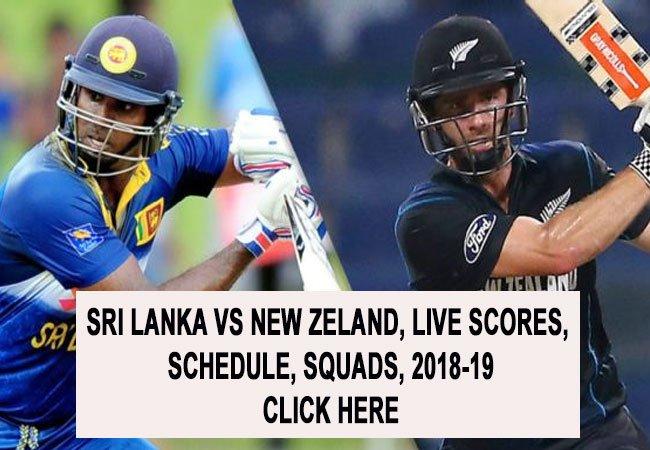 SRI LANKA VS NEW ZELAND, LIVE SCORES, SCHEDULE, SQUADS, 2018-19