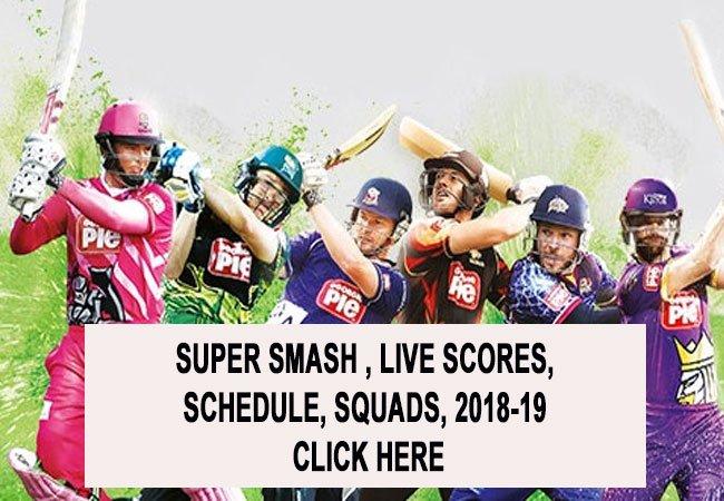 Super Smash 2018-19, LIVE SCORES, SCHEDULE, SQUADS, 2018-19