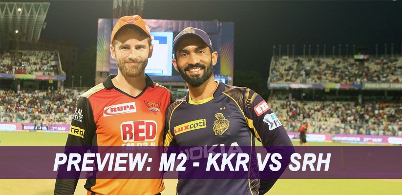 IPL 2019 Match Preview: M2 – KKR VS SRH