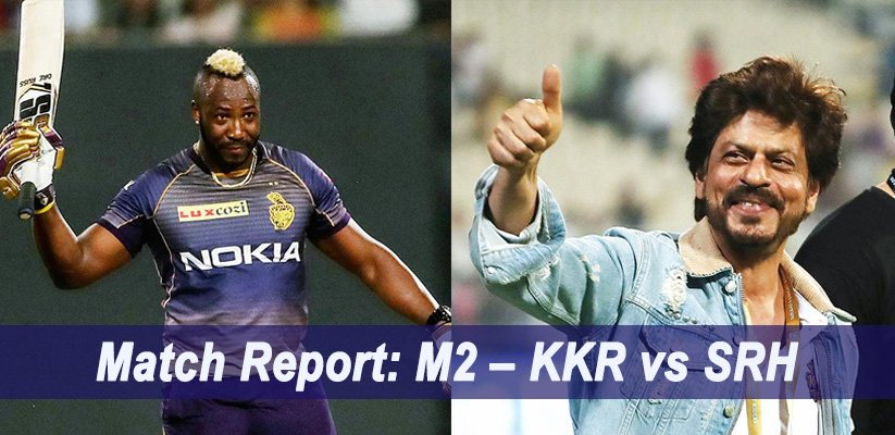 IPL 2019 Match Report: M2 – KKR VS SRH