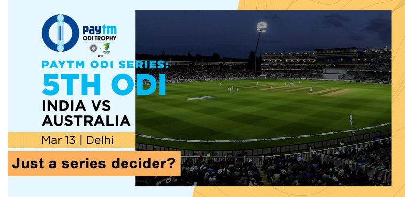 India vs Australia 5th ODI Preview: Just a series decider?