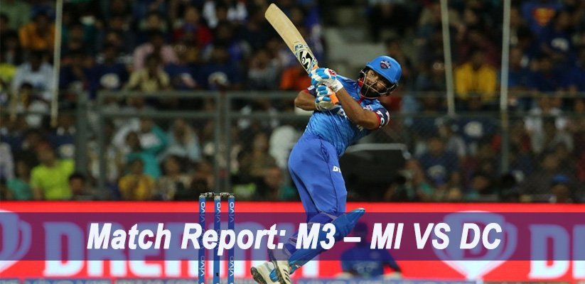 IPL 2019 Match Report: M3 – MI VS DC