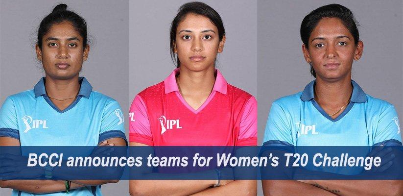BCCI announces teams for Women's T20 Challenge