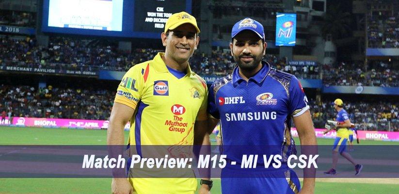 IPL 2019 Match Preview M15 - MI VS CSK