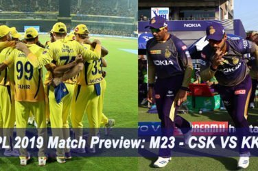 IPL 2019 Match Preview M23 - CSK VS KKR