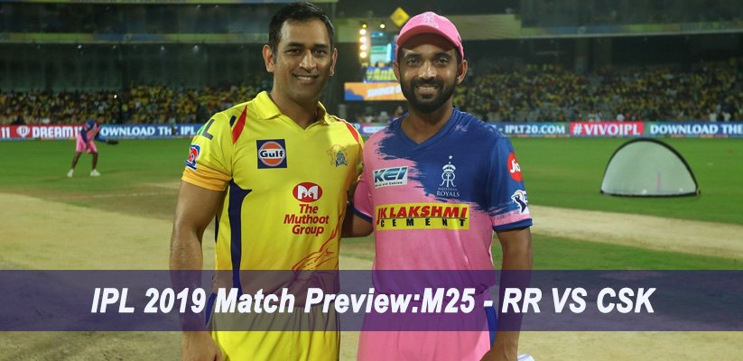 IPL 2019 Match Preview M25 - RR VS CSK