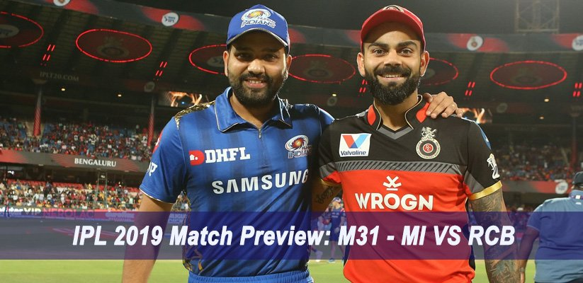 IPL 2019 Match Preview: M31 – MI VS RCB