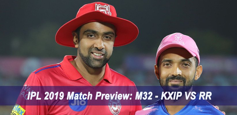 IPL 2019 Match Preview: M32 – KXIP VS RR