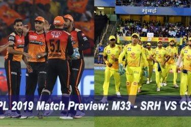 IPL 2019 Match Preview M33 - SRH VS CSK