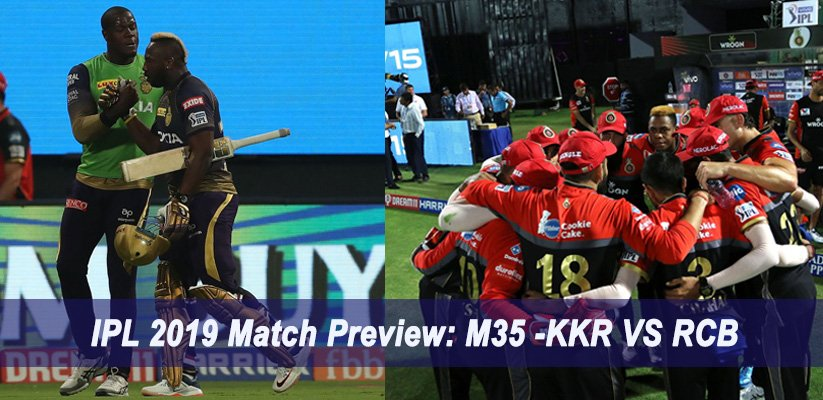 IPL 2019 Match Preview: M35 -KKR VS RCB