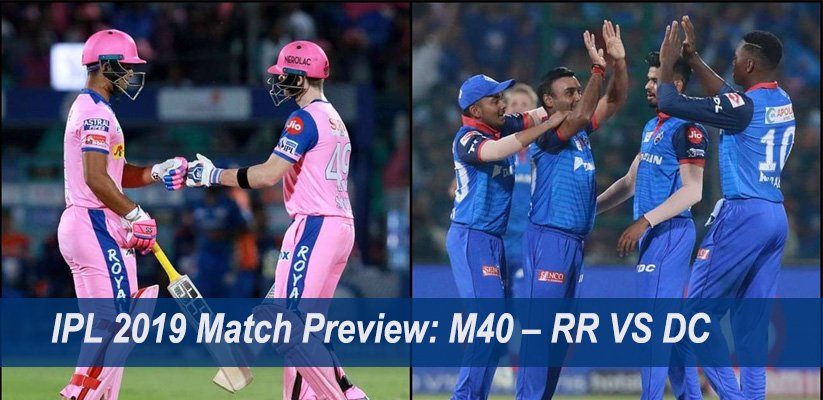 IPL 2019 Match Preview: M40 – RR VS DC