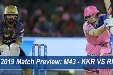 IPL 2019 Match Preview M43 - KKR VS RR