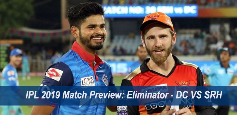 IPL 2019 Match Preview: Eliminator – DC VS SRH
