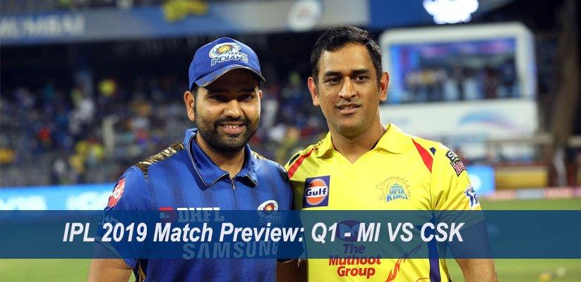 IPL 2019 Match Preview Q1 - MI VS CSK