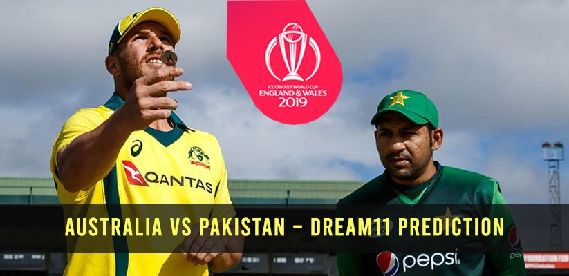 ICC CWC19 | Australia vs Pakistan – Dream11 Prediction