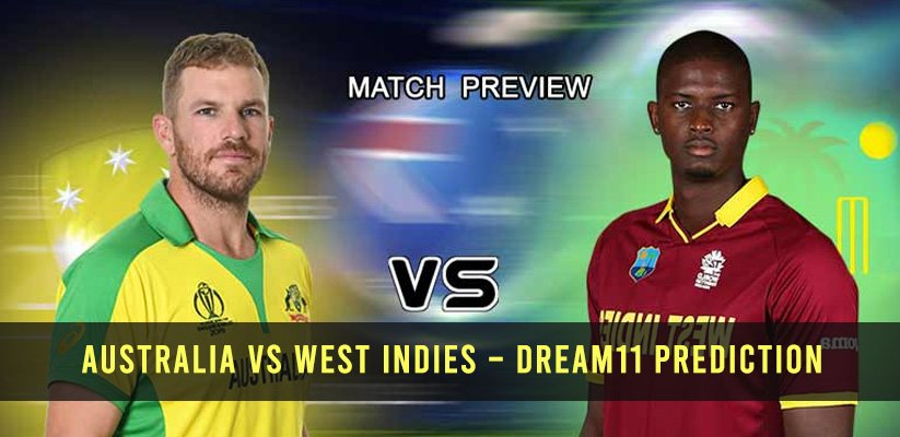 Australia vs West Indies – Dream11 Prediction