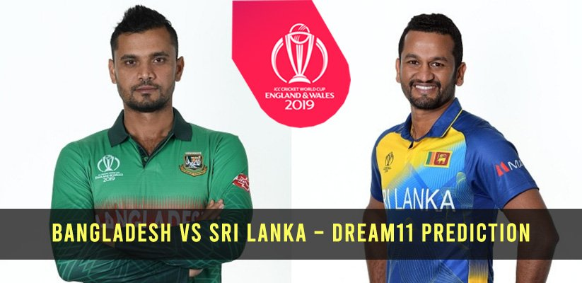 ICC CWC19 | Bangladesh vs Sri Lanka – Dream11 Prediction