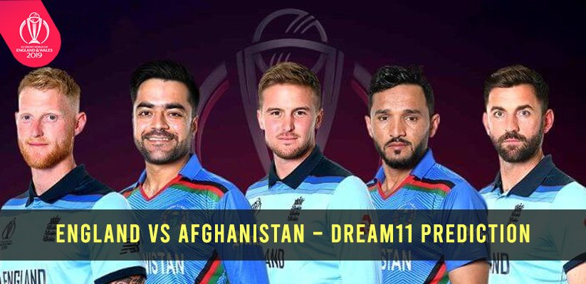 ICC CWC19 | England vs Afghanistan – Dream11 Prediction
