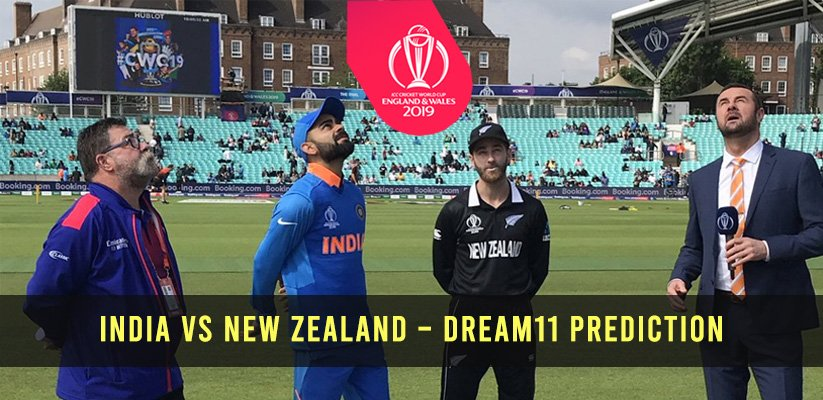 ICC CWC19 | India vs New Zealand – Dream11 Prediction
