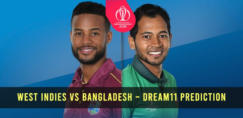 ICC CWC19 | West Indies vs Bangladesh – Dream11 Prediction
